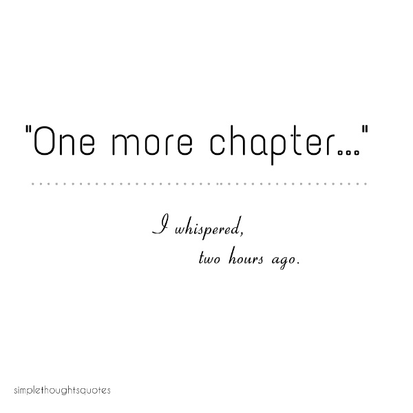 simple thoughts quotes one more chapter quote