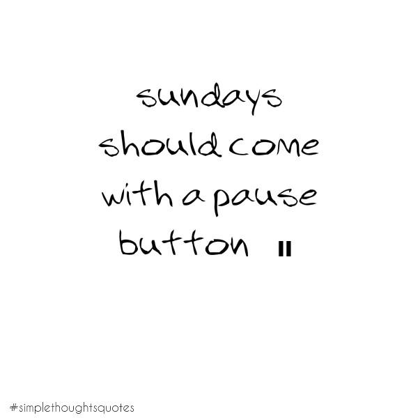 simple thoughts zondag met een pauze knop
