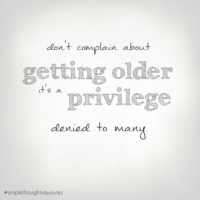 simple thoughts quotes getting older
